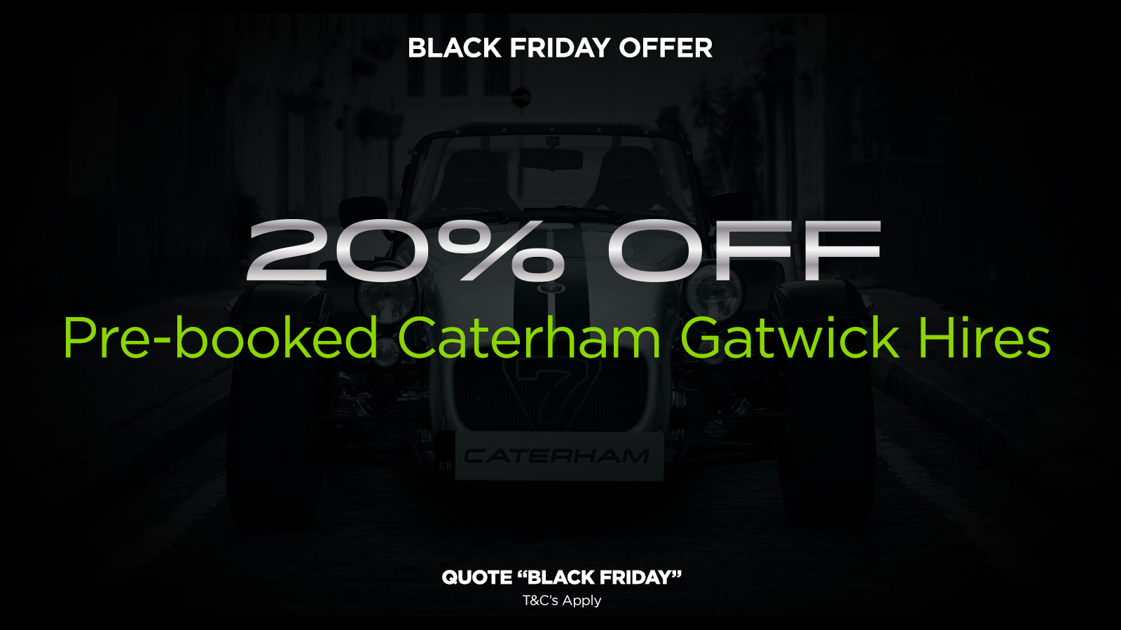Black Friday - 20% Off Hire!